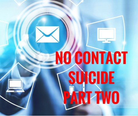 NO CONTACTSUICIDEPART TWO