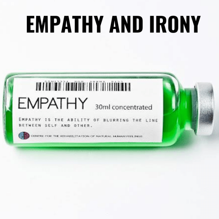 EMPATHY AND IRONY