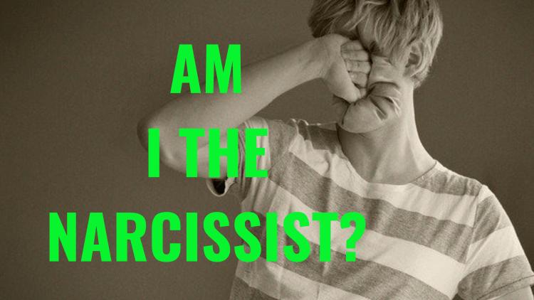 AM I THE NARCISSIST_
