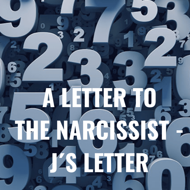 A LETTER TO THE NARCISSIST - J´S LETTER