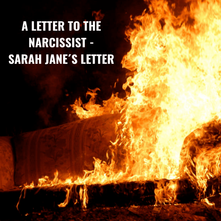 A LETTER TO THE NARCISSIST - SARAH JANE´S LETTER