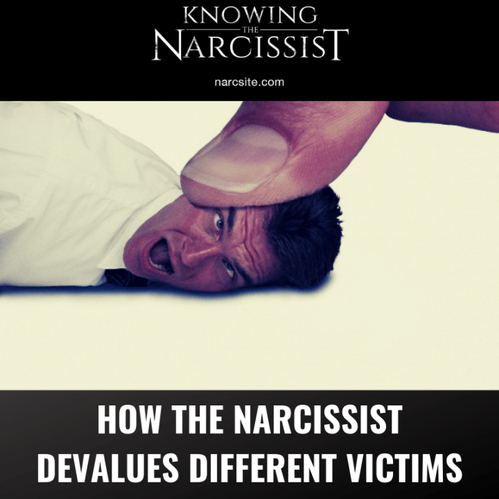 HOW THE NARCISSIST DEVALUES DIFFERENT VICTIMS