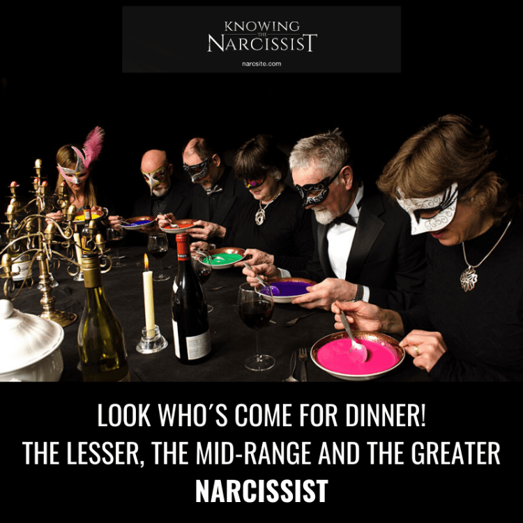 LOOK WHO´S COME FOR DINNER! THE LESSER, THE MID-RANGE AND THE GREATER NARCISSIST