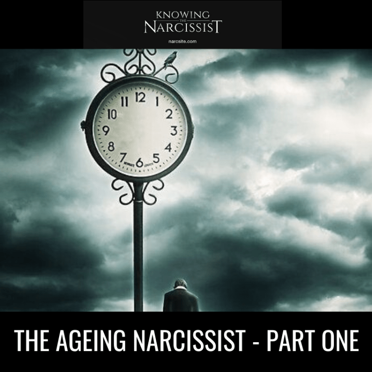 THE AGEING NARCISSIST - PART ONE