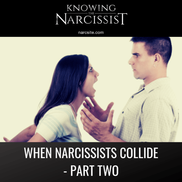 WHEN-NARCISSISTS-COLLIDE-PART-TWO