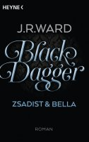 *Werbung* Rezension J.R. Ward Black Dagger Zsadist & Bella 2