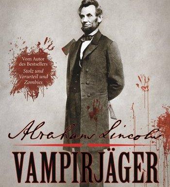 """Rezension vom Buch """"Abraham Lincoln - Vampirjäger"""" von Seth Grahame-Smith 6"""