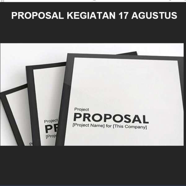 Prosedur Penyusunan Proposal Kegiatan 17 Agustus Beserta Contoh Lengkapnya