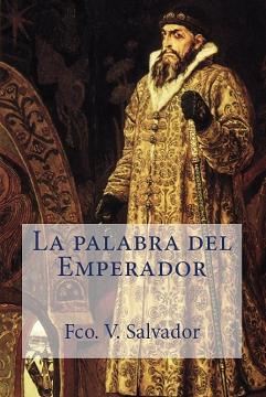 https://narrador.wordpress.com/publicaciones-y-descargas/la-palabra-del-emperador/