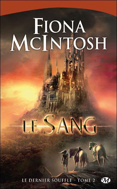 Le Sang, suite et fin du livre Le Don de Fiona McIntosh