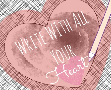 Write with all Your Heart: Write Every Day