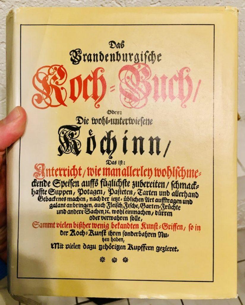 Das Brandenburgische Koch-Buch oder Die wohl-unterwiesene Köchin
