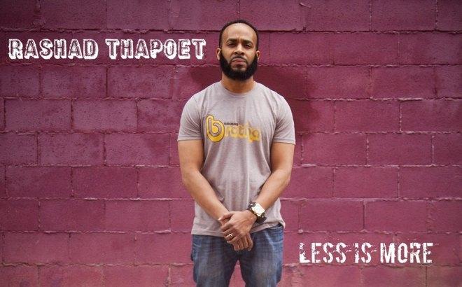 Rashad tha Poet Less is More