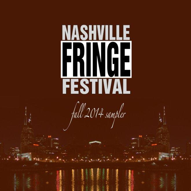 Fall 2014 Nashville Fringe Festival Sampler Cover