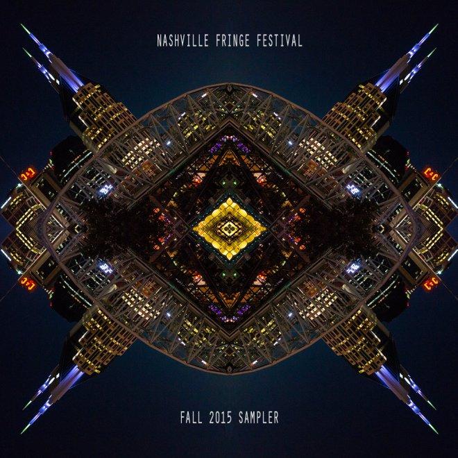 Fall 2015 Nashville Fringe Festival Sampler