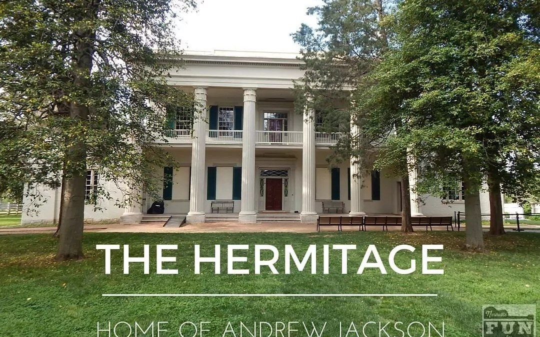 The Hermitage – Home of Andrew Jackson