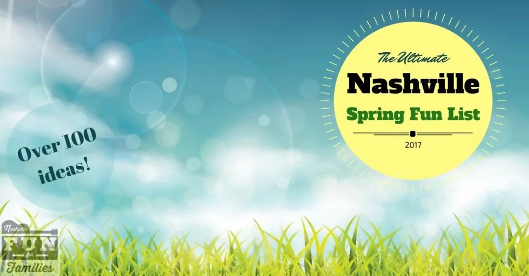 Nashville Fun for Families - the ultimate Nashville Spring Fun list