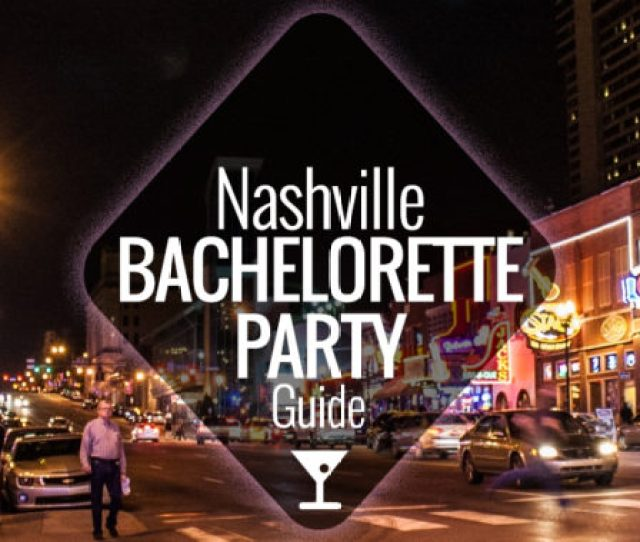 Okay Ladies Nashville Is A Fantastic Place To Have Your Bachelorette Party Not Only Is It A Central Location For Your Girl Friends To Meet Its Totally