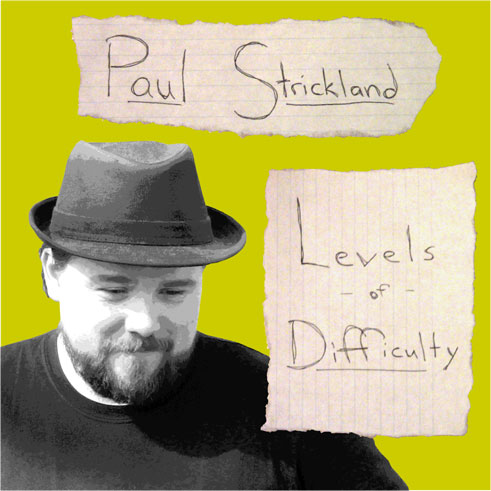 Paul Strickland: Levels of Difficulty