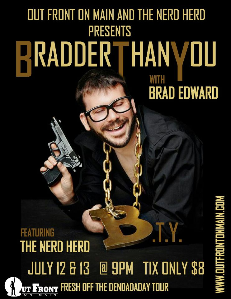 Bradder Than You, July 12-13 in Murfreesboro