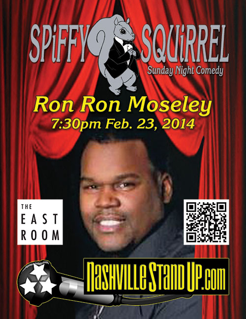 Ron Ron Moseley @ SPiFFY SQUiRREL comedy show @ The East Room 2/23/2014