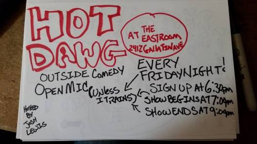 HOT DAWG Outside Comedy OPEN MIC at The East Room - every Friday (unless it rains)