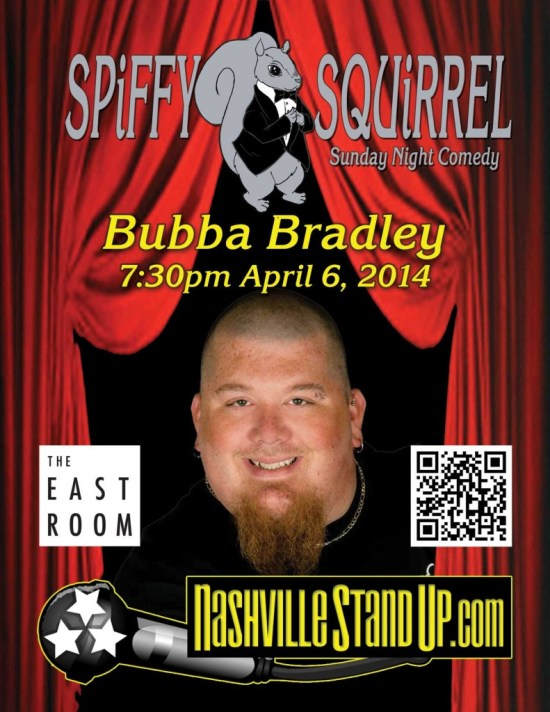 Bubba Bradley at SPiFFY SQUiRREL Comedy Show at The East Room 4/6/2014