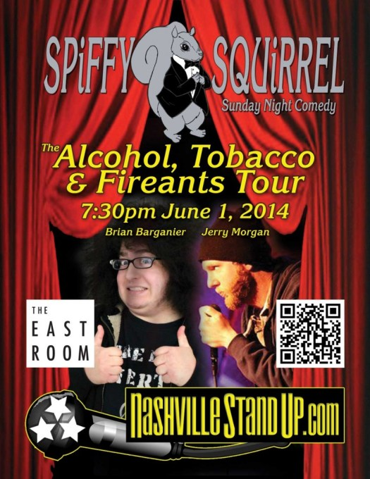 The Alcohol, Tobacco and Fireants Tour at Spiffy Squirrel Comedy Show at The East Room  6/1/2014