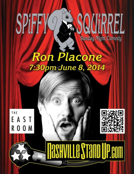Ron Placone at Spiffy Squirrel Comedy Show at The East Room  6/8/2014