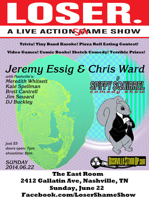 Jeremy Essig's  LOSER: A Live Action Game (Shame) Show @ SPiFFY SQUiRREL Comedy Show - 6/22/2014 8pm: