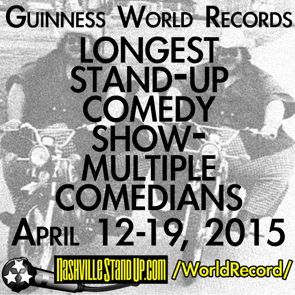 "Guinness World Records' ""Longest Stand-up Comedy Show - Multiple Comedians"" record breaking show April 12-19, 2015 at The East Room"