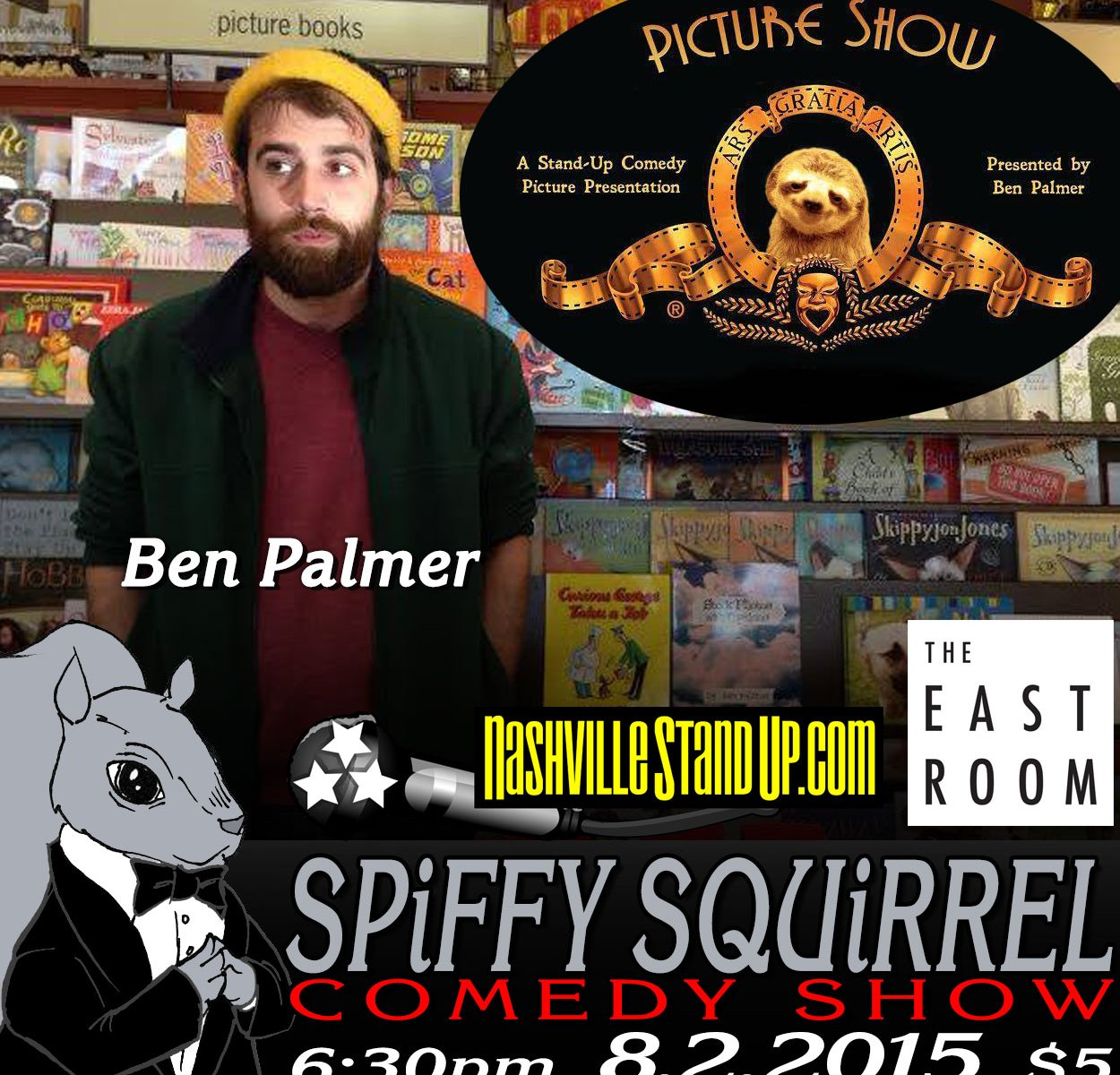 "8/2/2015 Ben Palmer's ""Picture Show"" plus Keith Bergman & Dustin Meadows at Spiffy Squirrel stand-up comedy show at The East Room."