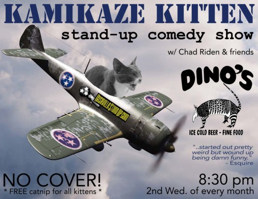 KAMiKAZE KiTTEN comedy show at Dino's the 2nd Wednesday of every month.