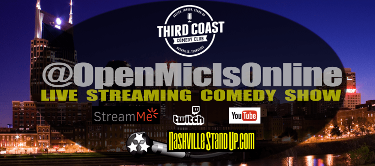 OpenMicIsOnline #7 - live streaming stand-up comedy show - 7pm Sunday 9/17/2017 at Third Coast Comedy Club. Perform in person or via Skype! Sign ups start at 6:15pm in person and are available NOW online at NashvilleStandUp.com