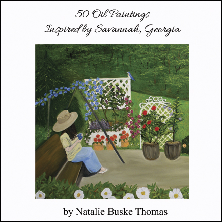 Book Cover 50 Oil Paintings Inspired by Savannah Georgia by Natalie BuskeThomas