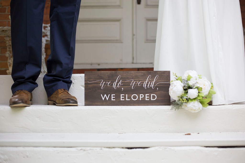 We do, we did, we eloped wooden sign