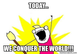conquer the world meme