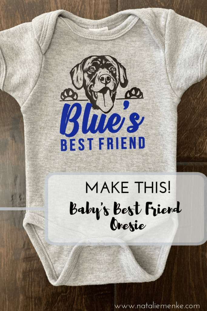 Make this Baby's best friend onesie using the Cricut tutorial at Nataliemenke.com