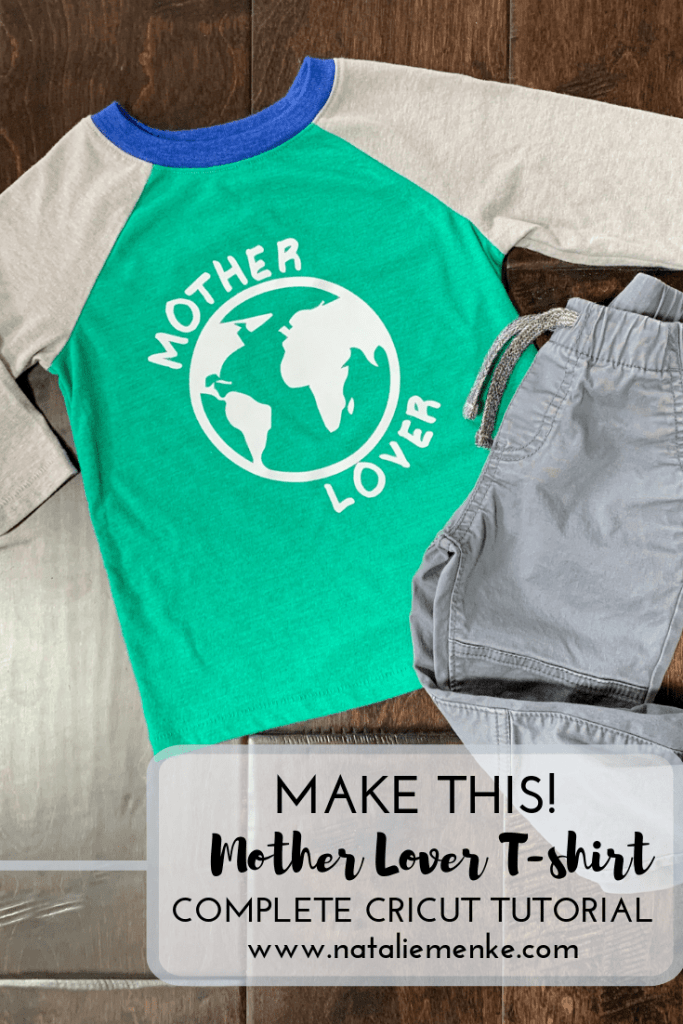 Make this Mother Lover Earth Day t-shirt using the Cricut tutorial at www.nataliemenke.com