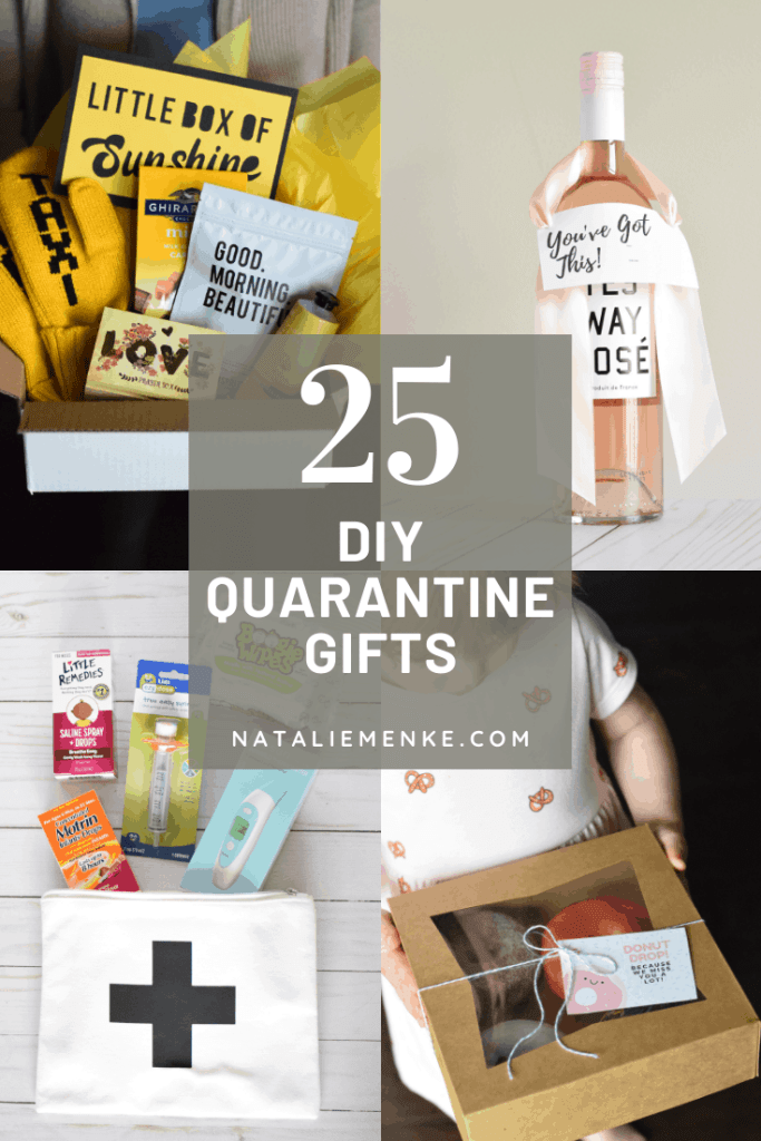 25 DIY quarantine gift ideas from nataliemenke.com: little box of sunshine, 'you've got this' gift tag, cold care package, and donut drop