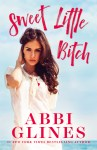 COVER REVEAL: Sweet Little Bitch by Abbi Glines
