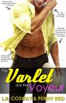 EXCLUSIVE EXCERPT & GIVEAWAY: The Varlet and the Voyeur by L.H. Cosway & Penny Reid
