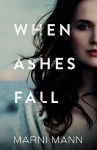 EXCLUSIVE EXCERPT: When Ashes Fall by Marni Mann