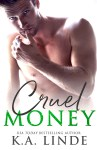 EXCLUSIVE EXCERPT: Cruel Money by K.A. Linde
