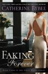 BOOK REVIEW & EXCERPT: Faking Forever by Catherine Bybee