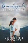 COVER REVEAL: Beautifully Broken Spirit by Catherine Cowles