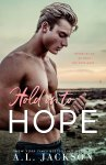 COVER REVEAL: Hold on to Hope by A.L. Jackson