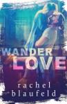 EXCLUSIVE EXCERPT: Wanderlove by Rachel Blaufeld