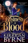 COVER REVEAL: The Business of Blood by Kerrigan Byrne