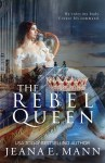 EXCLUSIVE EXCERPT: The Rebel Queen by Jeana E. Mann